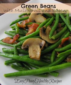 Easy Peasy Healthy Recipes: Green beans with Mushrooms and Bacon Veggie Recipes Healthy, Healthy Side Dishes, Side Dish Recipes, Clean Eating Recipes, Vegetarian Recipes, Healthy Eating, Delicious Recipes, Diet Recipes, Healthy Food