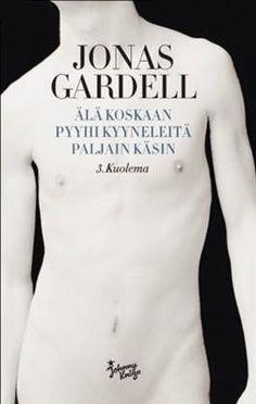 Jonas Gardell: Älä koskaan pyyhi kyyneleitä paljain käsin – 3. Kuolema Perm, Book Worms, Persona, Believe, Website, Reading, Sweatshirts, Tuli, Books