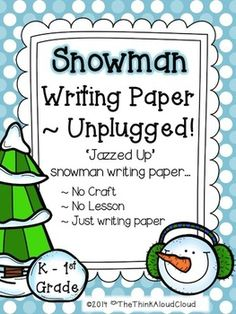 """Need Snowman writing paper, but not the craft? """"UNPLUGGED"""" writing paper can be used to add a writing component to any craft or activity. There are 5 pages in all. {Grades K-1}  $  #TpT #TeachersPayTeachers #Writing #Winter #ELA"""