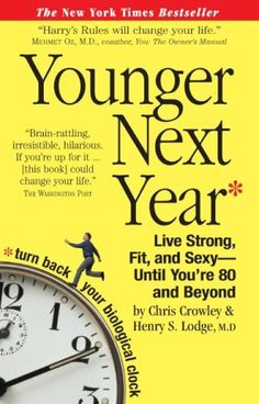 younger next year book cover   Younger Next Year: Live Strong, Fit, and Sexy - Until You're 80 and ...