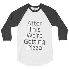 After This We're Getting PIzza #beanandjean  A stylish spin on the classic baseball raglan. The combed cotton blend makes it super soft, comfortable, and lightweight.  • ¾ Sleeve raglan shirt • Poly-cotton blend (50% polyester, 50% combed cotton) • Ribbed neckband • Made in the USA, sweatshop free