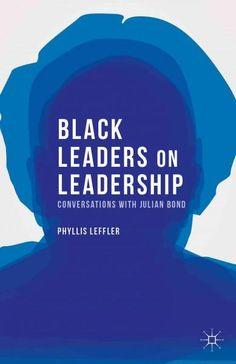 Leaders on Leadership: Conversations With Julian Bond