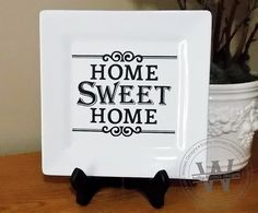 Home Sweet Home Vinyl Lettering Square Plate by KWintersDesigns, $20.00