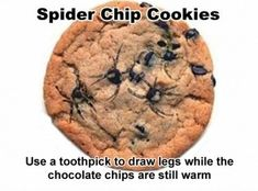 "Serve up some ""spider chip cookies."" 