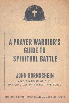 A Prayer Warrior?s Guide to Spiritual Battle