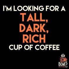 Send it my way. #coffee #darkroast bonescoffee.com