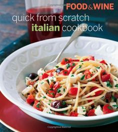 Food & Wine Quick From Scratch Italian Cookbook by Editors of Food & Wine. $22.52. 192 pages. Publication: September 15, 2009. Publisher: Food & Wine (September 15, 2009)