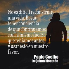 PC Ten, Wise Words, Memes, Quotes, Projects, Paulo Coelho, Frases, Strength, Teachers