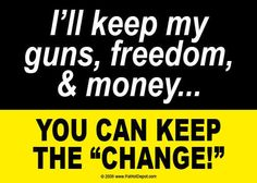 Share PatriotDepot and get a coupon for $5 off your order of $25 or more! I'll Keep My Guns...You Can Keep The Change T Shirt (Black) #patriotdepot