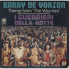 """ARTISTA: BARRY DE VORZON theme from """"I Guerrieri della notte"""" LATO A: THEME FROM """"THE WARRIORS"""" LATO B: BASEBALL FURIES' CHASE"""