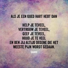 Afbeeldingsresultaat voor mooie teksten Words Of Wisdom Quotes, Sad Quotes, Wise Words, Best Quotes, Love Quotes, Inspirational Quotes, Lifetime Quotes, Dutch Words, Qoutes About Love