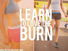 learn to love the burn