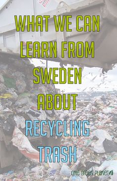 http://onegr.pl/10mxixt #vegan #vegetarian #recycling #trash #learn #sweden #green