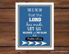 Framed Bible Verse Psalm 118:24 This is the day that the Lord as made let us rejoice and be glad in it. by inspirationalmemory #inspirationalmemories #chevron