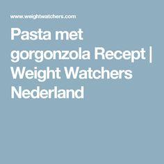 Pasta met gorgonzola Recept | Weight Watchers Nederland