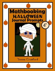 For 4th grade - This is a packet of 30 math journal prompts with a Halloween theme.  All prompts are aligned with the Common Core Standards for the fourth grade. $