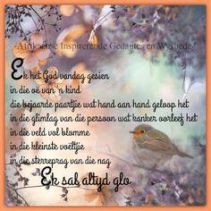 Ek het God vandag gesien in die oe van 'n kind Good Morning Wishes, Good Morning Quotes, Night Quotes, Good Night Prayer, Qoutes, Life Quotes, Afrikaanse Quotes, Goeie Nag, Goeie More