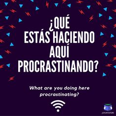 Procrastinating? OOooops!! Get back to work!!!   #Spanish #English #quote