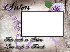 8x6 Sisters Fate Made us Sisters Picture by SapphireCustomPhotos, $8.00