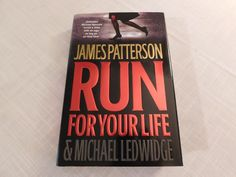 James Patterson Run for Your Life First Edition 2009 Hardcover Dust Jacket 0316018740   eBay