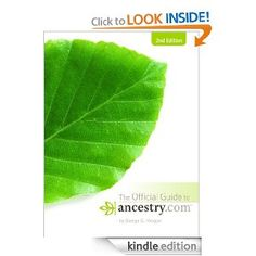 Amazon.com: Official Guide to Ancestry.com eBook: George G. Morgan: Kindle Store #genealogy