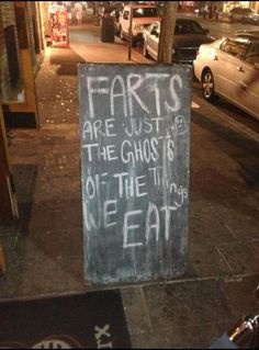 Farts are ghosts lol