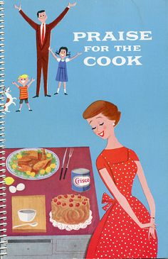 Praise for the Cook - Vintage Cookbook by retro cookbook, via Flickr