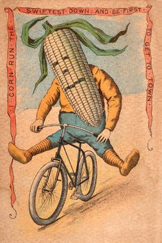 Vegetable People - Corn Riding a Bicycle - Cycling Poster Bicycle Art Vintage Bicycle Poster Cycling Art Tour de France Cycling Art Vintage Advertisements, Vintage Ads, Vintage Labels, Vintage Images, Weird Vintage, Bicycle Print, Bicycle Design, Bmx Bicycle, Vintage Seed Packets
