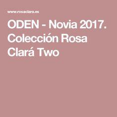 ODEN - Novia 2017. Colección Rosa Clará Two