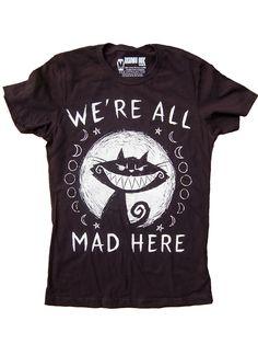 "Women's ""We're All Mad Here"" Tee by Akumu Ink (Black) #InkedShop #graphictee #cat #tee #womenswear"