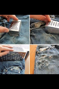 How to put holes in your jeans...