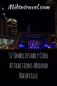 Nashville is an incredible city, full of things to do . Here are 52 Unbelievably Cool Attractions Around Nashville Tennessee. Even though this list is long, it barely scratchesthe surface of what music city has to offer.