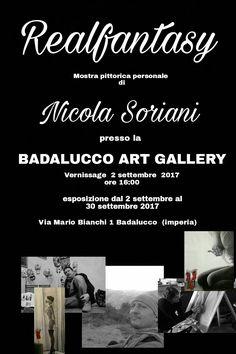 Mostra pittorica personale REALFANTASY, presso la Badalucco art gallery  (im) dal 2 al 30 settembre 2017.