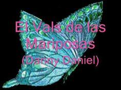 EL VALS DE LAS MARIPOSAS - DANNY DANIEL (Música y Letra)