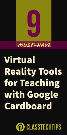 3c9a9df1799 9 Must-Have Virtual Reality Tools for Teaching with Google Cardboard