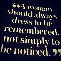I had a gentleman recognize me because of a beautiful dress I had wore a year prior to actually meeting him! Believed in this since