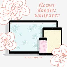 Free Download - super cute Flower Doodles Desktop, iPad, and iPhone Wallpaper from Allyssa Barnes!