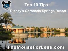 Top 10 Tips for Disney's Coronado Springs Resort