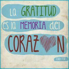 La gratitud es la memoria del Corazón  Articulo: el poder de la gratitud http://happinessypunto.com/el-poder-de-la-gratitud/
