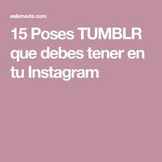 15 Poses TUMBLR que debes tener en tu Instagram