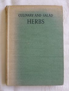 "Eleanour Sinclair Rohde, ""Culinary and Salad Herbs: Their Cultivation and Food Values, with Recipes"" (1942) - vintage gardening / cookery…"