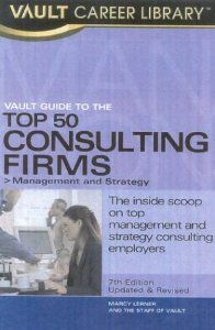 Vault Guide to the Top 50 Consulting Firms; 4th Edition: CNST 1; 5th Edition: CNST 2; 6th Edition: CNST 3; 2007 Edition: CNST 4; 2006 Edition: CNST 5