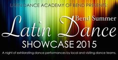 1st Annual - Bend Summer Latin Dance Showcase 2015 Saturday June 6, 2015. Armature 50 Scott St. SE Suite 1 Bend, OR 97702  A night of exhilarating dance performances by local and regional dance teams.  Plus hours of fun social dancing.  Eats & Cocktails by HOLA! Mexican and Peruvian Cuisine.  6:30pm - Doors open, Eats & Cocktails by HOLA!   7:30 - 8:30 - Show!  Dance performances from local and out of town dancers.  8:30 - 11:30 - Social dancing to a great mix of salsa, bachata, merengue…