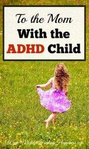 To the Mom With the ADHD Child - Michele's Finding HappinessMichele's Finding Happiness