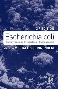 Escherichia coli : pathotypes and principles of pathogenesis / edited by Michael S. Donnenberg. Elsevier, cop. 2013