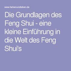 Die Grundlagen des Feng Shui - eine kleine Einführung in die Welt des Feng Shui's