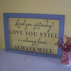 Antique Windows with Vinyl Quotes | Loved You Yesterday Window - Vinyl Wall Decals & Stickers