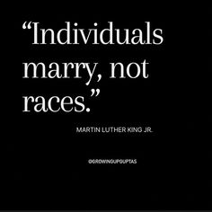 """Growing Up Gupta  Nikita on Instagram: """"""""Individuals marry, not races."""" ~ Martin Luther King Jr. #mlk #martinlutherkingjr #lovethisquote #quotesaboutlife #interracialmarriage…"""" Interracial Marriage, King Jr, Martin Luther King, Teaching Kids, Black History, Growing Up, Life Quotes, Instagram, Quotes About Life"""