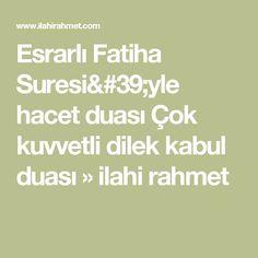 Esrarlı Fatiha Suresi'yle hacet duası Çok kuvvetli dilek kabul duası » ilahi rahmet