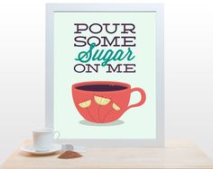 Coffee Tea Print Typography Pour Some Sugar On Me por noodlehug